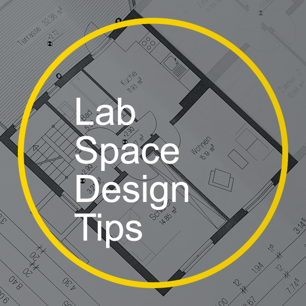 Tips On Designing Your Lab Space